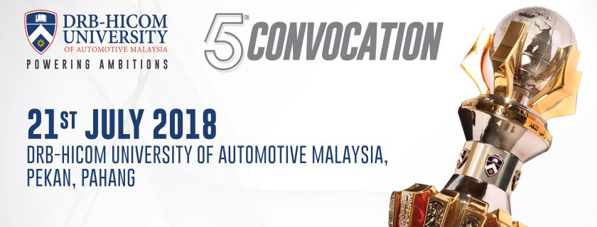 5th Convocation DRB-HICOM University of Automotive Malaysia.